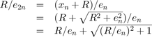 $\begin{array}{rcl}    R/e_{2n} &=& (x_n+R)/e_n                  \\             &=& (R + \sqrt{R^2+e_n^2})/e_n   \\             &=& R/e_n + \sqrt{(R/e_n)^2+1} \end{array}$