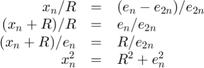 $\begin{array}{rcl}    x_n/R       &=& (e_n - e_{2n})/e_{2n}  \\    (x_n+R)/R   &=& e_n/e_{2n}             \\    (x_n+R)/e_n &=& R/e_{2n}               \\    x_n^2       &=& R^2+e_n^2 \end{array}$