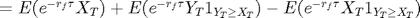 $=E(e^{-r_f\tau}X_T) + E(e^{-r_f\tau}Y_T1_{Y_T\geq X_T}) - E(e^{-r_f\tau}X_T1_{Y_T\geq X_T})$