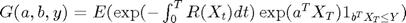 $G(a,b,y)=E(\exp(-\int_0^TR(X_t)dt)\exp(a^TX_T)1_{b^TX_T\leq Y})$