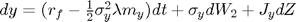 $dy = (r_f -\frac{1}{2}\sigma_y^2 \lambda m_y)dt + \sigma_y dW_2 + J_y dZ$