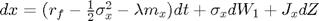 $dx = (r_f -\frac{1}{2}\sigma_x^2 -\lambda m_x)dt + \sigma_x dW_1 + J_x dZ$