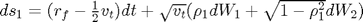 $ds_1 = (r_f - \frac{1}{2}v_t)dt + \sqrt{v_t}(\rho_1dW_1+\sqrt{1-\rho_1^2}dW_2)$