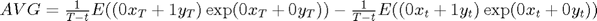 $AVG = \frac{1}{T-t}E((0x_T+1y_T)\exp(0x_T+0y_T))-\frac{1}{T-t}E((0x_t+1y_t)\exp(0x_t+0y_t))$