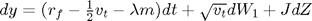 $dy = (r_f - \frac{1}{2}v_t - \lambda m)dt + \sqrt{v_t}dW_1 + JdZ$