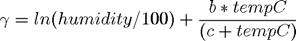 $$\gamma = ln(humidity/100) + \frac{b*tempC}{(c+tempC)}$$
