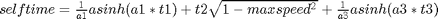 $selftime = \frac{1}{a1}asinh(a1*t1) + t2\sqrt{1-maxspeed^2} + \frac{1}{a3}asinh(a3*t3)$