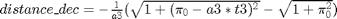 $distance\_dec = -\frac{1}{a3}(\sqrt{1+(\pi_0-a3*t3)^2} - \sqrt{1+\pi_0^2})$