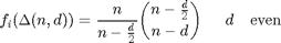 $$f_i(\Delta(n,d)) = \frac{n}{n - \frac{d}{2}} {{n - \frac{d}{2}} \choose n-d} \hspace{0.2in} d \quad \textrm{even} \quad $$