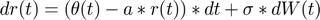 $dr(t)=(\theta(t)-a*r(t))*dt+\sigma*dW(t)$