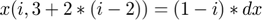 $x(i,3+2*(i-2)) = (1-i)*dx$