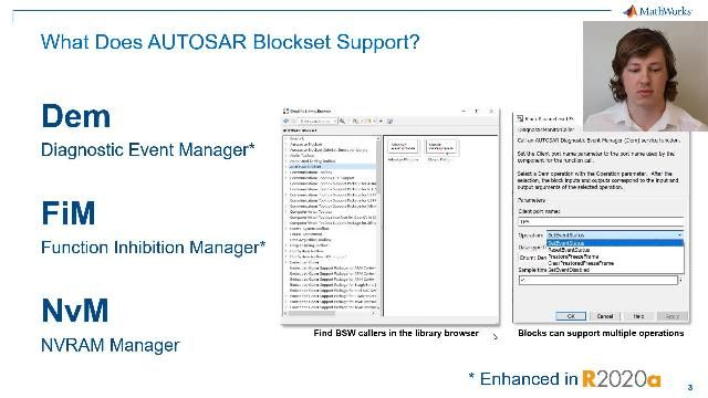 Use blocks and constructs for BSW services, including NVRAM Manager and Diagnostics Event Manager, to simulate BSW services together with your application software model. Verify your AUTOSAR ECU software directly in Simulink.