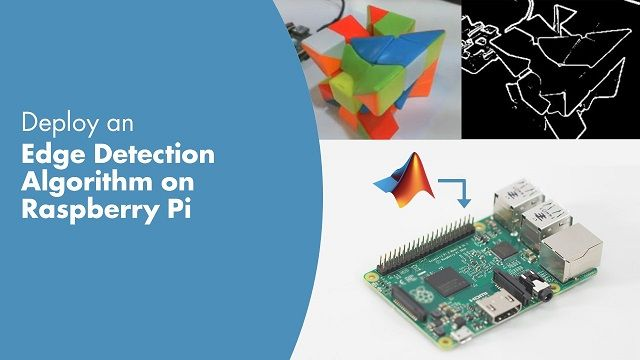 Learn how to deploy an Edge Detection algorithm on Raspberry Pi™