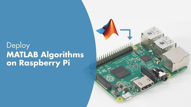 Learn how to develop, prototype, and deploy MATLAB algorithms on Raspberry Pi